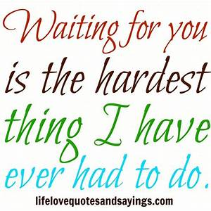 Waiting For Love Quotes And Sayings. QuotesGram