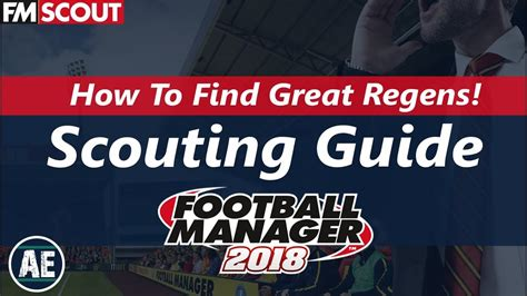fm18 regen youth intake best scouting methods