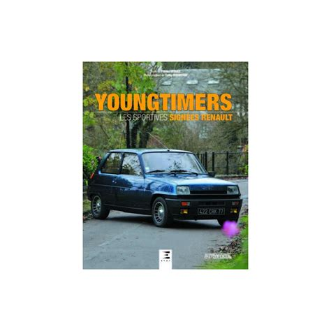 Librerie Sportive by Youngtimers Les Sportives Sign 233 Es Renault Etai 2016