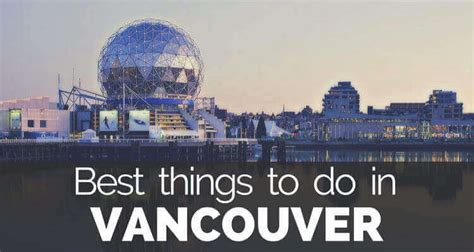 What To Dо In Vancouver Bc And Places To Visit In Vancouver