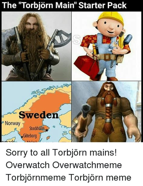 Torbjorn Memes - the torbjorn main starter pack norway stockholm goteborg sorry to all torbj 246 rn mains overwatch