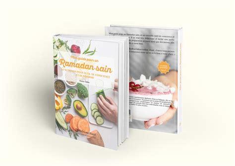 mon guide pour  ramadan sain la nutrition comme
