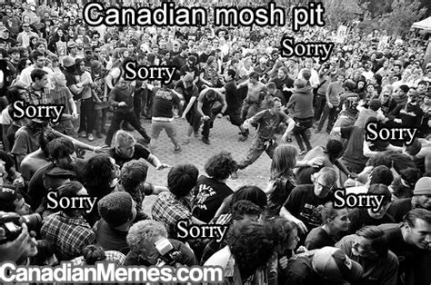 Mosh Pit Meme - how every mosh pit in canada looks like canadian memes