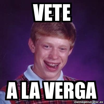 A La Verga Meme - meme bad luck brian vete a la verga 17686737