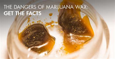 The Dangers Of Marijuana Wax