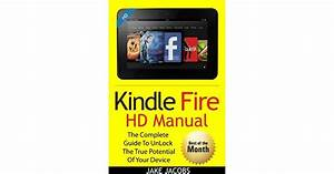 Kindle Fire Hd User Manual  The Complete User Guide With