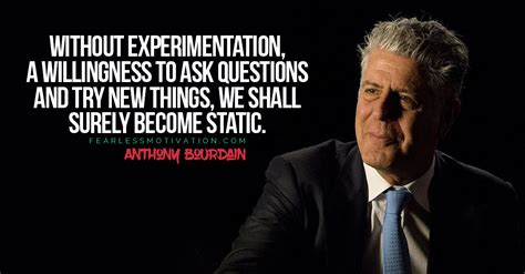 Discover 324 anthony bourdain quotations: Anthony Bourdain Quotes That Will Make You Cherish Life