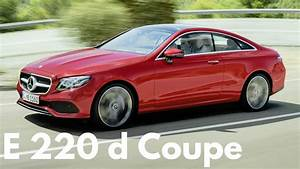Mercedes 220 Coupe : 2018 mercedes e 220 d 4matic coupe larger and more luxurious youtube ~ Gottalentnigeria.com Avis de Voitures
