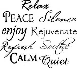 relax peace silence enjoy rejuvenate refresh soothe calm