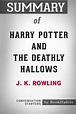 Summary of Harry Potter and the Deathly Hallows by J.K ...
