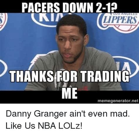 Ain T Even Mad Meme - 25 best memes about danny granger danny granger memes