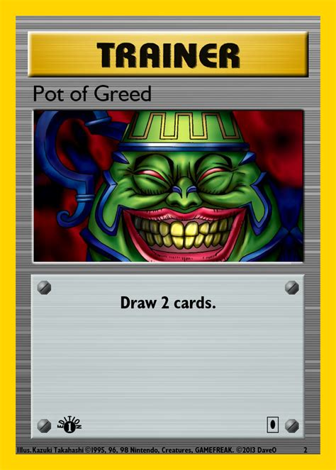 I am getting ready to start a collection. Yugioh-Pokemon Crossover Trainer Card:Pot of Greed by IAmTheDaveO on DeviantArt