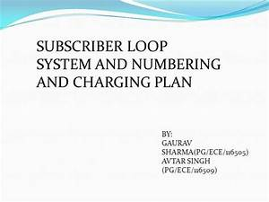 Subscriber Loop System And Numbering Charging Plan Gaurav