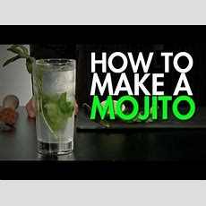 How To Make The Perfect Mojito Youtube