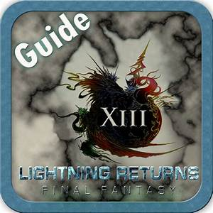 Advanced Guide For Lightning Returns Final Fantasy Xiii