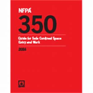 NFPA 350: Guide for Safe Confined Space Entry and Work ...