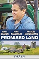 Promised Land (2013) - Rotten Tomatoes