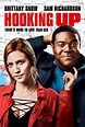 Hooking Up Poster Starring Brittany Snow and Sam ...