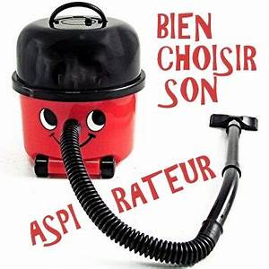 Comment Choisir Son Aspirateur : comment bien choisir son aspirateur ~ Melissatoandfro.com Idées de Décoration