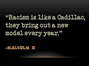 Quotes About Racism Malcolm X. QuotesGram