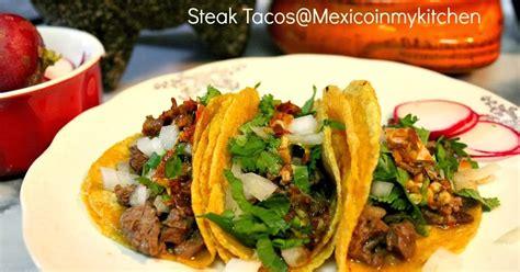 mexico in my kitchen mexico in my kitchen mexican steak tacos c 243 mo hacer