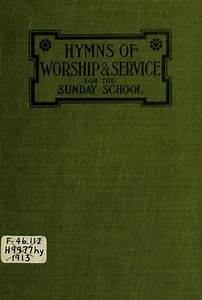 Hymns of Worship and Service: for the Sunday School ...