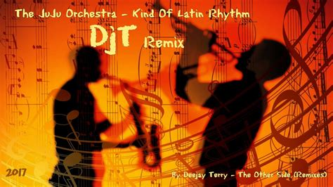 Kind Of Latin Rhythm (djt Remix