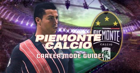 fifa  piemonte calcio juventus career mode guide