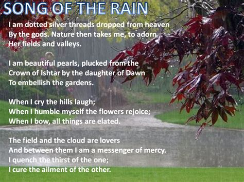 Both are sent into the air, both are lost by the speaker, and both eventually arrive at their destination. Rain and Literature - Rain the Maker, Rain the Breaker, God's own Angel, Rain the Home and ...