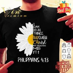 Flower Chart T Shirt Daisy I Can Do All Things Through Christ Who Strengthens