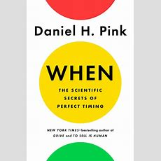 Daniel Pink's New Book When Might Improve Your Timing  Toronto Star