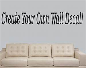 design your own wall decal quote custom make by With design your own wall decal here