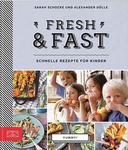 Schnelle Küche Für Kinder : fresh fast schnelle gerichte f r kinder alex und sarah ~ Fotosdekora.club Haus und Dekorationen