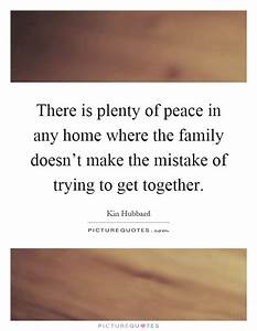 There is plenty... Peace And Plenty Quotes