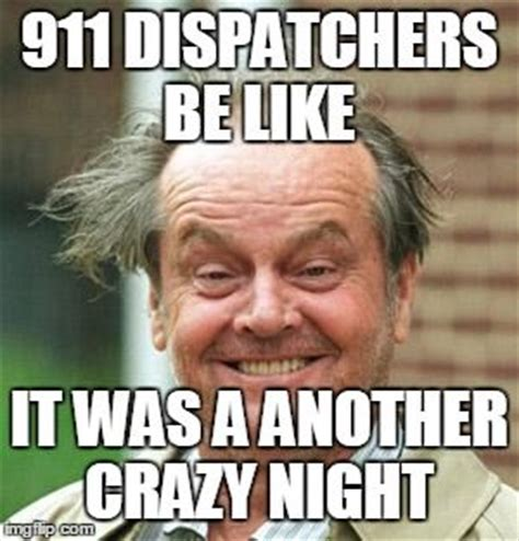 Dispatcher Memes - 25 best ideas about 911 dispatcher humor on pinterest 911 calls 911 police and funny 911 calls