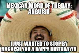 Mexican Happy Birthday Meme - mexican word of the day jokes kappit