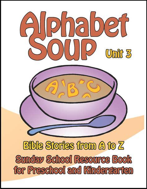 alphabet soup unit 3 pre kin s 3130 sola publishing 689 | 511 1515107429 AlphabetSoup Unit3CoverPic (1)
