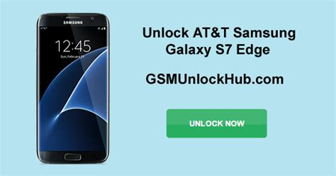How To Unlock At&t Samsung Galaxy S7 Edge Gsmunlockhubcom