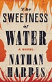 Book Review - The Sweetness of Water by Nathan Harris ...