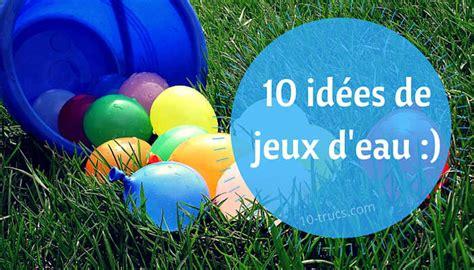 jouer a des jeux de cuisine 10 idées de jeux d 39 eau pour les enfants