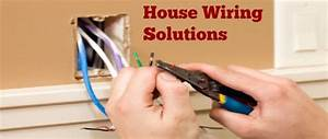 House Wiring Solutions To Help You Avoid Regular Problems
