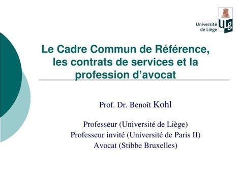 le cadre de reference ppt le cadre commun de r 233 f 233 rence les contrats de services et la profession d avocat