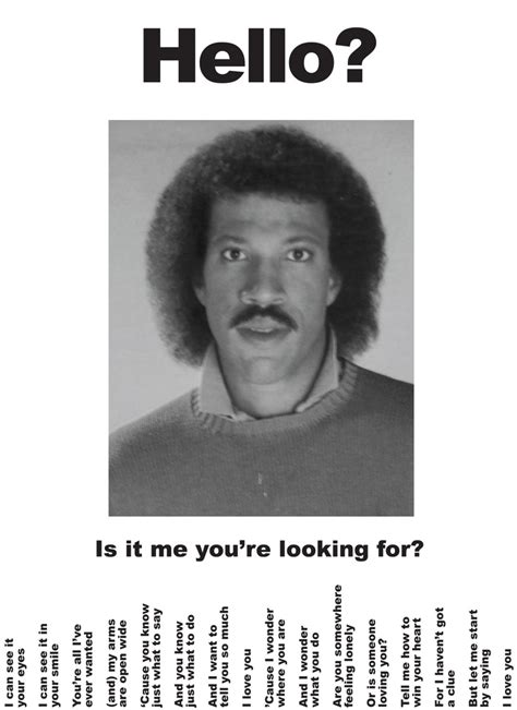 Hello Is It Me You Re Looking For Meme - hello is it me you re looking for lionelrichie flyer music pinterest funny sculpture
