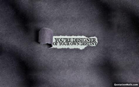 design your own wallpaper design your own destiny motivational wallpaper for desktop