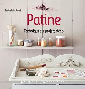 Technique De Patine : interview de sandrine muller bohard l 39 auteure des livres ~ Mglfilm.com Idées de Décoration