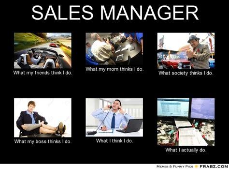 What I Do Meme - sales manager meme generator what i do