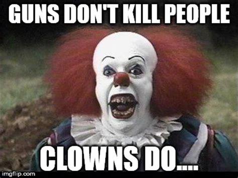 Creepy Clown Meme - scary clown imgflip