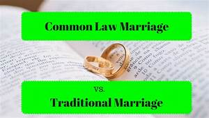 Common Law Marriage Vs  Traditional Marriage