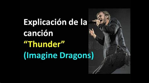 "Explicación De La Canción ""thunder"" (imagine Dragons"