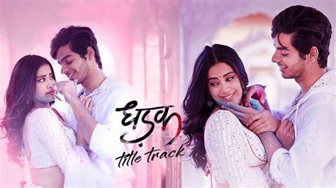 Dhadak (lyrics) Ishaan & Janhvi